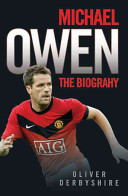 Michael Owen: The Biography
