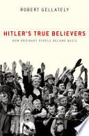 Hitler s True Believers Book PDF