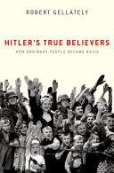 Hitler s True Believers