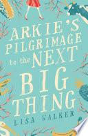Arkie s Pilgrimage to the Next Big Thing