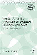 W.M.L. de Wette, Founder of Modern Biblical Criticism