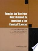 Reducing the Time from Basic Research to Innovation in the Chemical Sciences Book