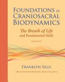 Foundations in Craniosacral Biodynamics  Volume One
