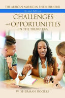 link to The African American entrepreneur : challenges and opportunities in the Trump era in the TCC library catalog