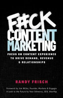 F ck Content Marketing  Focus on Content Experience to Drive Demand  Revenue   Relationships