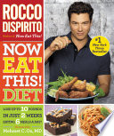 """Now Eat This! Diet: Lose Up to 10 Pounds in Just 2 Weeks Eating 6 Meals a Day!"" by Rocco DiSpirito"