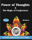 Power of Thoughts and The Magic of Forgiveness