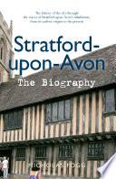 Stratford-upon-Avon The Biography Pdf/ePub eBook