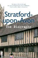 Stratford-upon-Avon The Biography