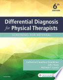 """Differential Diagnosis for Physical TherapistsE-Book"" by Catherine C. Goodman, John Heick, Rolando T. Lazaro"