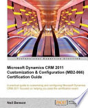 Microsoft Dynamics Crm 2011 Customization And Configuration Mb2 866 Certification Guide