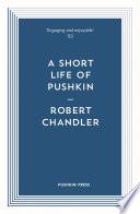 A Short Life of Pushkin