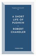 A Short Life of Pushkin [Pdf/ePub] eBook