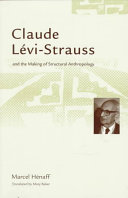 Claude L  vi Strauss and the Making of Structural Anthropology