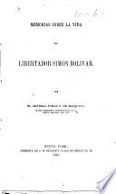 Memorias sobre la vida del Libertador Simon Bolívar. (Primera entrega.).