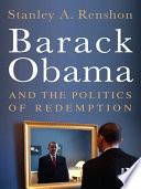 Barack Obama And The Politics Of Redemption Book PDF
