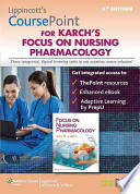 Lippincott's Coursepoint for Karch's Focus on Nursing Pharmacology