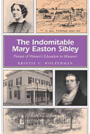 The Indomitable Mary Easton Sibley