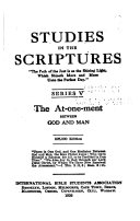 Studies in the Scriptures  The at one ment betweeen God and man