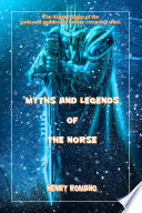 MYTHS AND LEGENDS OF THE NORSE