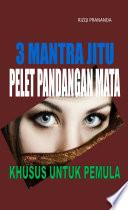 3 Mantra Jitu Pelet Pandangan Mata