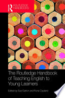 """""""The Routledge Handbook of Teaching English to Young Learners"""" by Sue Garton, Fiona Copland"""