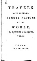 Travels Into Several Remote Nations of the World. By Lemuel Gulliver ...