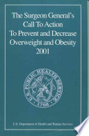 The Surgeon General's Call to Action to Prevent and Decrease Overweight and Obesity