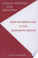 Italian Weights and Measures from the Middle Ages to the Nineteenth Century