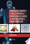 Biomechanical Principles on Force Generation and Control of Skeletal Muscle and their Applications in Robotic Exoskeleton