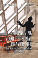 Improving Your Personal Prayer Life for Revival  Transformation and Victory