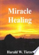 Miracle Healing Book