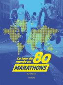 Pdf Le tour du monde en 80 marathons Telecharger