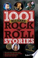 1001 Bizarre Rock 'n' Roll Stories