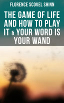The Game of Life and How to Play It & Your Word is Your Wand