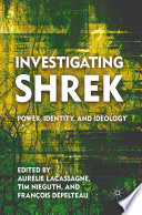 """Investigating Shrek: Power, Identity, and Ideology"" by T. Nieguth, A. Lacassagne"