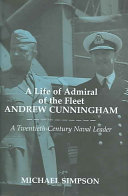 A Life of Admiral of the Fleet Andrew Cunningham