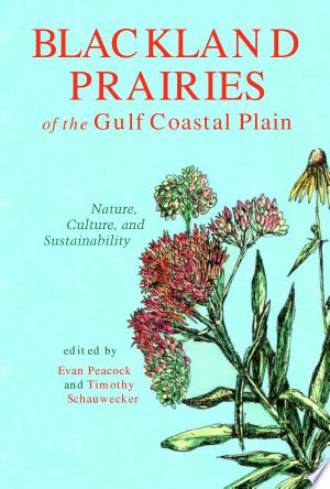 Download Blackland Prairies of the Gulf Coastal Plain Free Books - Dlebooks.net