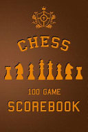 Chess 100 Game Scorebook