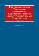 The Federal Income Taxation of Corporations, Partnerships, Llcs, and Their Owners