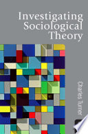 Investigating Sociological Theory