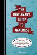 The Gentleman s Guide to Manliness Book