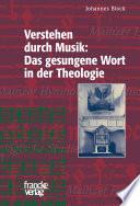 Verstehen durch Musik: das gesungene Wort in der Theologie