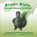 Stinky Steve Explains Medical Marijuana