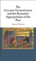 The Excerpta Constantiniana and the Byzantine Appropriation of the Past
