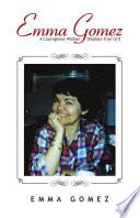 Emma Gomez  A Courageous Woman Displays True Grit Book