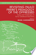 Revisiting Paulo Freire   s Pedagogy of the Oppressed Book