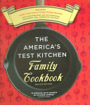 The America s Test Kitchen Family Cookbook Book PDF