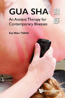 Gua Sha: An Ancient Therapy For Contemporary Illnesses