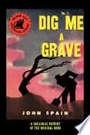 Dig Me a Grave